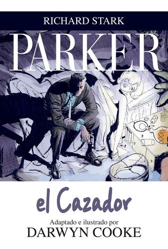 Parker 1 El Cazador, Darwyn Cooke, Astiberri