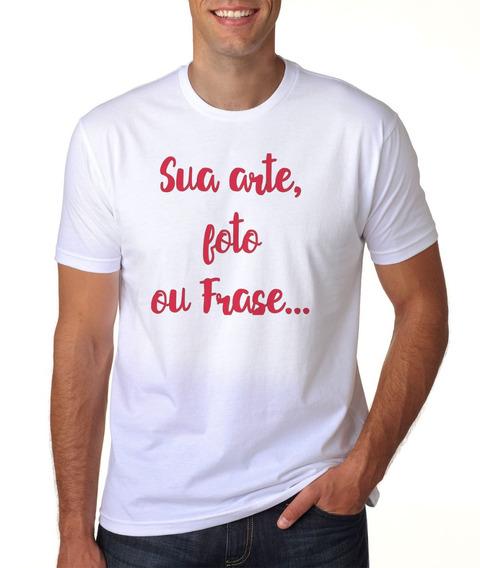 Camiseta Com Sua Arte, Foto Ou Frase Personalizada