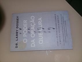 Livro O Poder Da Oração Que Cura Dr. Larry Dossey