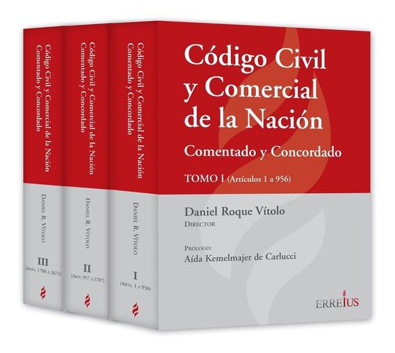 Código Civil Y Comercial - Comentado Y Concordado - Erreius