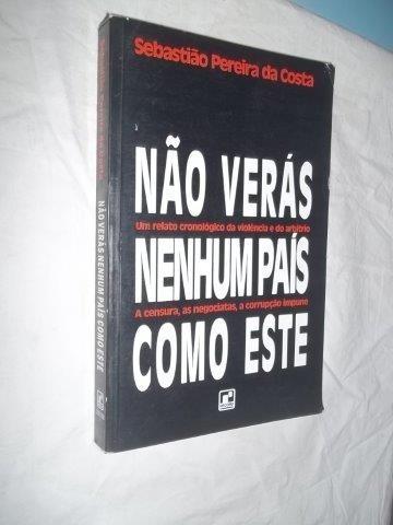 * Livro - Não Veras Nenhum Pais Como Este Sebastiao Pereira