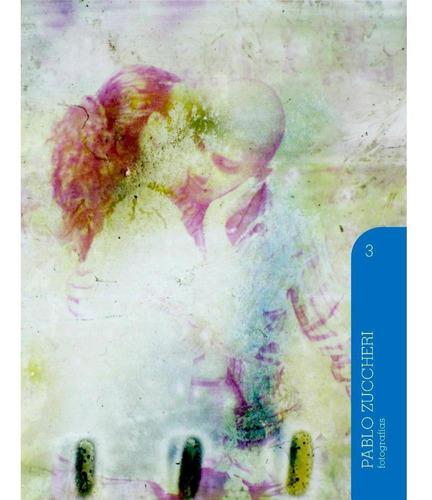 Pablo Zuccheri - Fotografías (volumen 3)