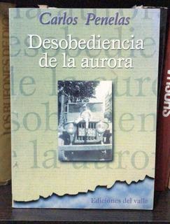 Desobediencia De La Aurora - Carlos Penelas