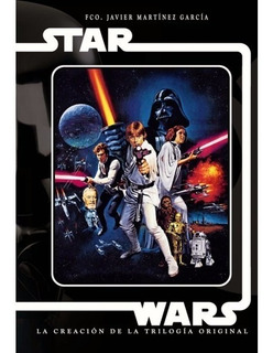 ** Star Wars ** La Creacion De La Trilogia Original Garcia27