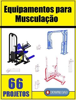 66 Projetos De Equipamentos De Musculação - Download