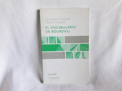Imagen 1 de 5 de El Vocabulario De Bourdieu Chauvire Fontaine Ed. Atuel