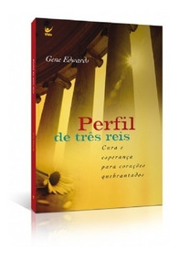 Livro Perfil De Três Reis Gene Edwards
