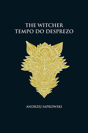 Tempo Do Desprezo - The Witcher - A Saga Do Bruxo Geralt