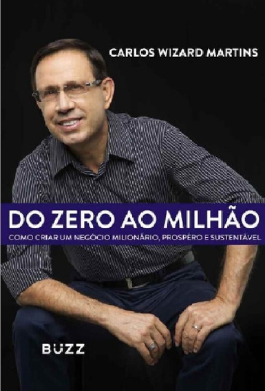 Livro De Carlos Wizard Do Zero Ao Milhão - Finanças
