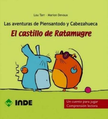 El Castillo De Ratamugre . Las Aventuras De Piensatodo Y Cab