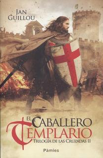 El Caballero Templario - Trilogia De Las Cruzadas 2 Guillou