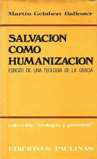Martin Gelabert Ballester Salvación Como Humanización.