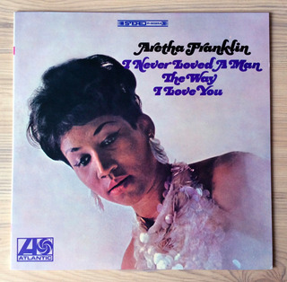 Vinilo Aretha Franklin - I Never Loved A Man The Way Iove
