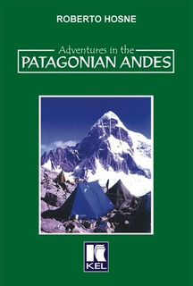 Adventures In The Patagonian Andes - Hosne, Roberto