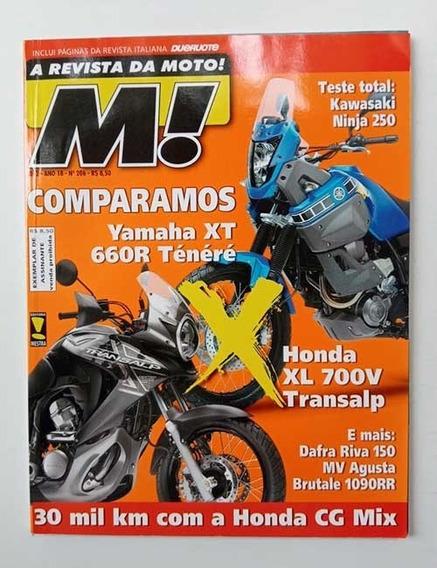 Moto! 206. Yamaha Xt 660r, Ninja 250, Honda Transalp, Cg Mix