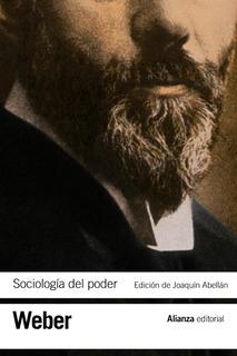 Sociología Del Poder, Max Weber, Ed. Alianza