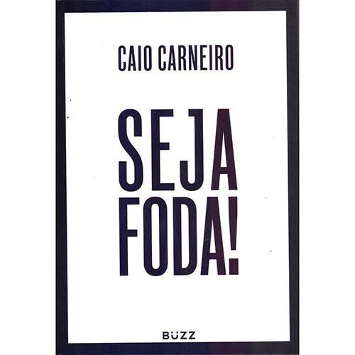 Livro Seja Foda Caio Carneiro