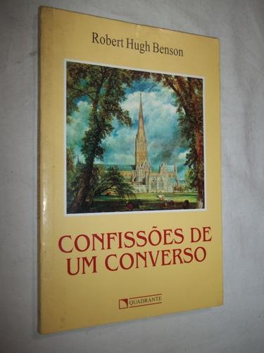 Livro - Confissões De Um Converso - Robert Hugh Benson