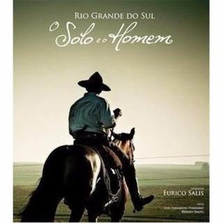 Rio Grande Do Sul - O Solo E O Homem