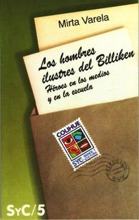Los Hombres Ilustres Del Billiken - Mirta Varela