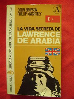 La Vida Secreta De Lawrence De Arabia - Colin Simpson