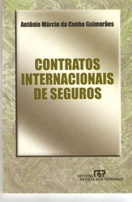 Contratos Internacionais De Seguros Antônio Marcos Da