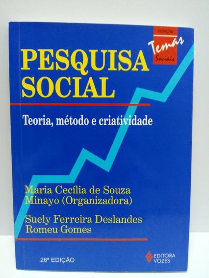 Livro Pesquisa Social - Teoria, Método E Criatividade