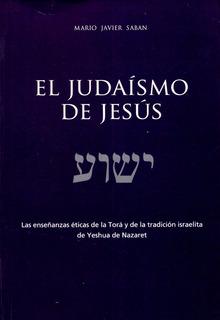 El Judaismo De Jesus