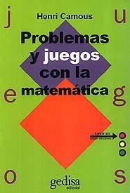 Problemas Y Juegos Con La Matemática, Camous, Ed. Gedisa
