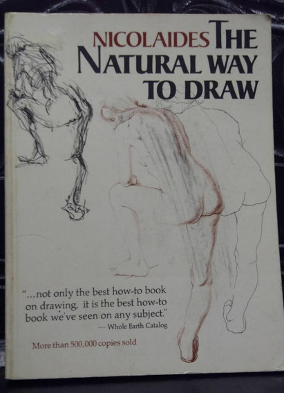 The Natural Way To Draw - Nicolaides, Ed. Houghton Mifflin