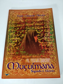 A Mulher Muçulmana Segundo O Alcorão Islã Aisha Profeta