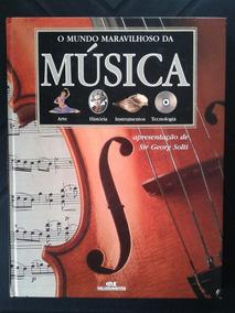 Livro O Mundo Maravilhoso Da Música Sir Georg Solti