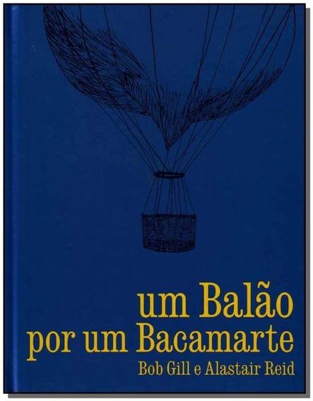 Um Balão Por Um Bacamarte / Bob Gill E Alastair Reid