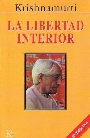 La Libertad Interior - Jiddu Krishnamurti