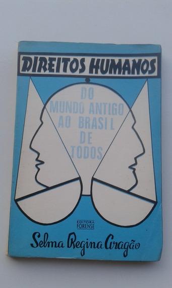 Livro - Direitos Humanos Do Mundo Antigo Ao Brasil De Todos