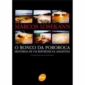 Livro - Marcos Losekann O Ronco Da Pororoca Novo