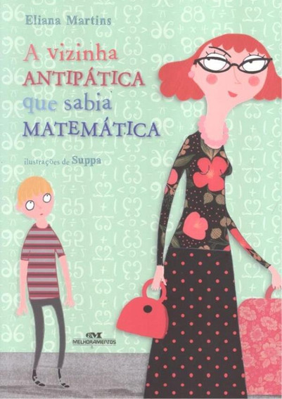 Vizinha Antipatica Que Sabia Matematica, A