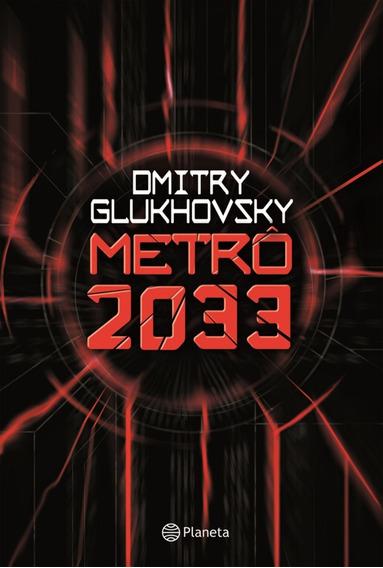 Metro 2033 - Livro - Dmitry Glukhovsky
