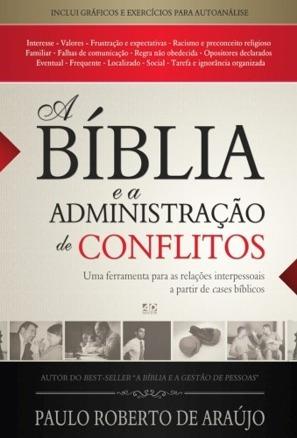 A Bíblia E A Administração De Conflitos Paulo Roberto Araujo
