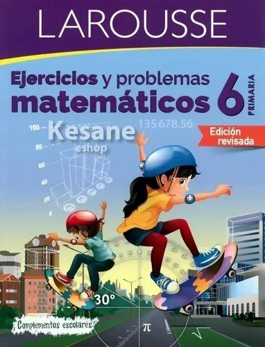 Ejercicios Y Problemas Matematicos Libro 6o Primaria Sexto