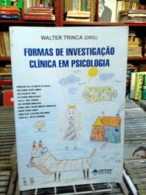 Formas De Investigacao Clinica Em Psicologia Walter Trinca