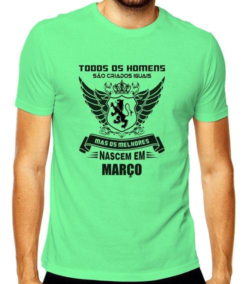 Camisa Todos Nascem Iguais Os Melhores Em Março