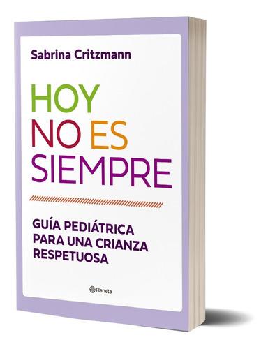 Imagen 1 de 3 de Hoy No Es Siempre De Sabrina Silvia Critzmann- Planeta