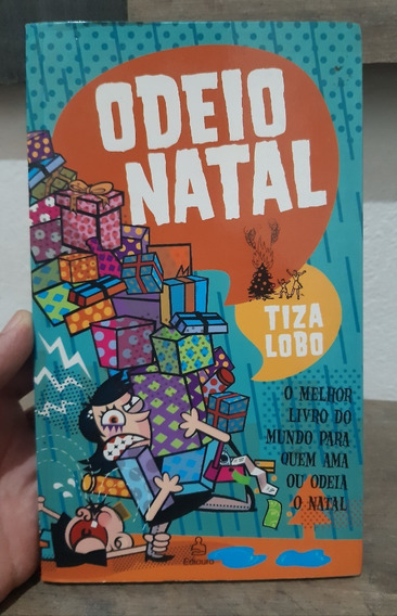 Livro Odeio Natal - Tiza Lobo (infanto Juvenil)