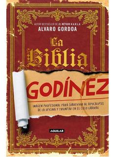 La Biblia Godinez - Alvaro Gordoa