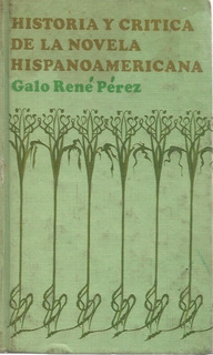 Historia Critica De La Novela Hispanoamericana