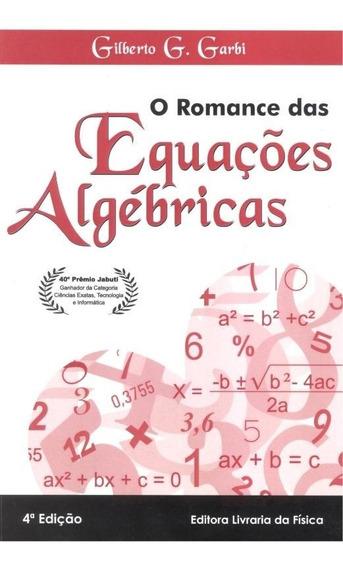 Romance Das Equacoes Algebricas, O - 4ª Ed