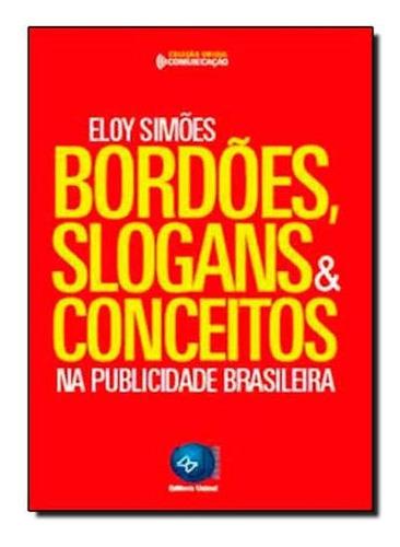 Bordões, Slogans & Conceitos Na Publicidade Brasileira