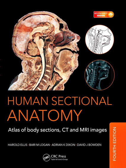Human Sectional Anatomy: Atlas Of Body Sections, Ct And Mri Images 4th Edition