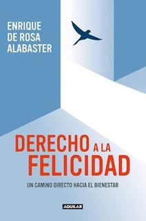 Derecho A La Felicidad - De Rosa Alabaster Enrique (libro)